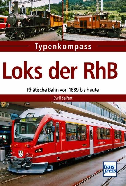 Typenkompass – Loks der RhB – von 1889 bis heute