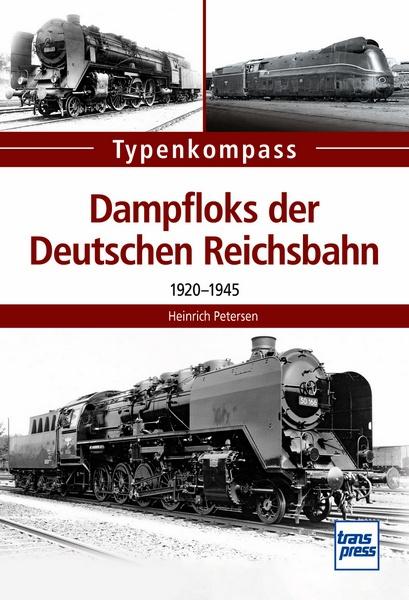 Typenkompass - Dampfloks der Deutschen Reichsbahn – 1920-1945
