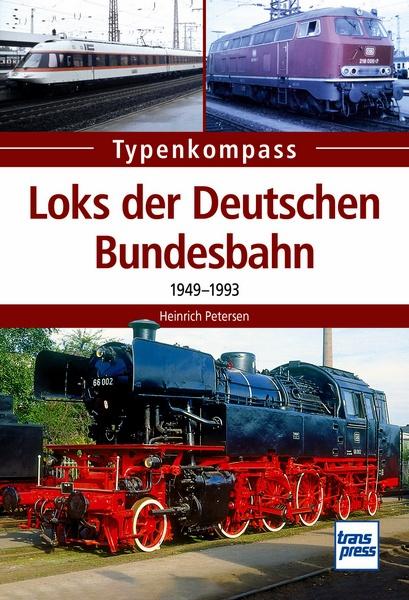 Typenkompass - Loks der Deutschen Bundesbahn – 1949-1993