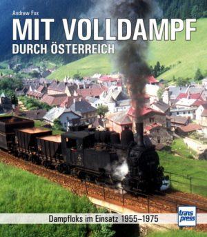 Mit Volldampf durch Österreich - Dampfloks im Einsatz 1955 – 1975