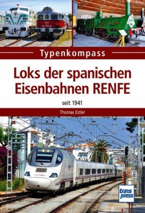 Typenkompass - Loks der spanischen Eisenbahnen RENFE - Seit 1941
