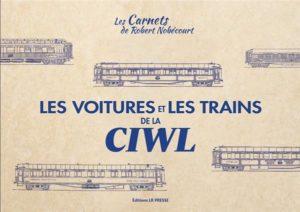 Les Voitures et les trains de la CIWL