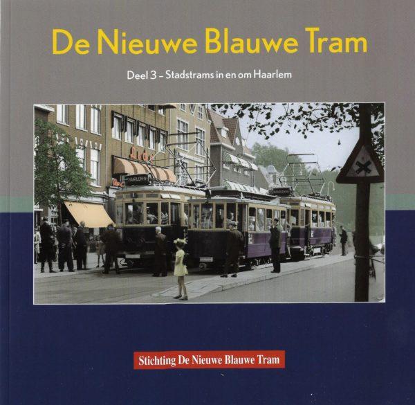 De Nieuwe Blauwe Tram, Deel 3. Stadstrams in en om Haarlem